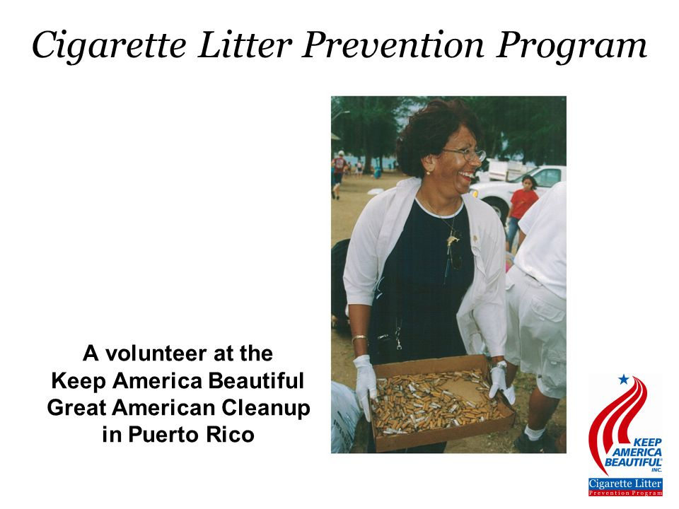 A volunteer at the Keep America Beautiful Great American Cleanup in Puerto Rico Cigarette Litter Prevention Program