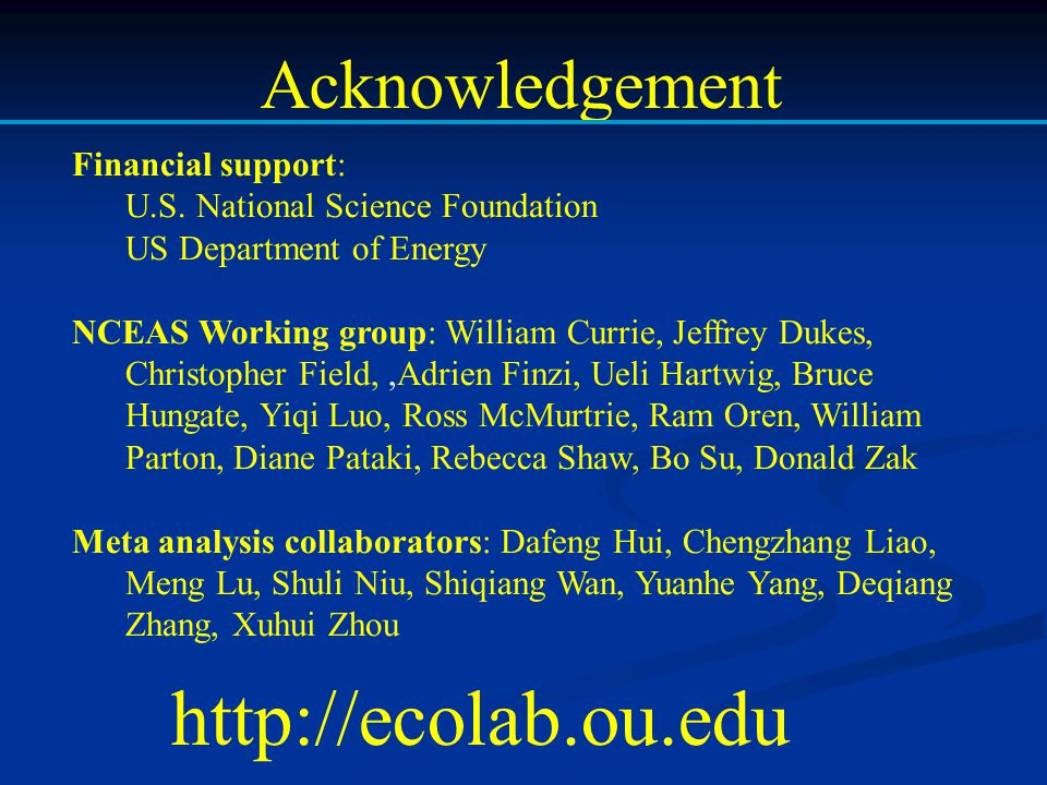 http://ecolab.ou.edu Acknowledgement Financial support: U.S. National Science Foundation US Department of Energy NCEAS Working group: William Currie,