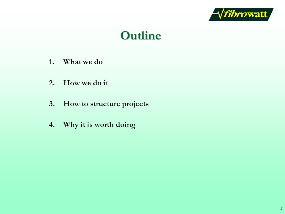 2 Outline 1.What we do 2.How we do it 3.How to structure projects 4.Why it is worth doing