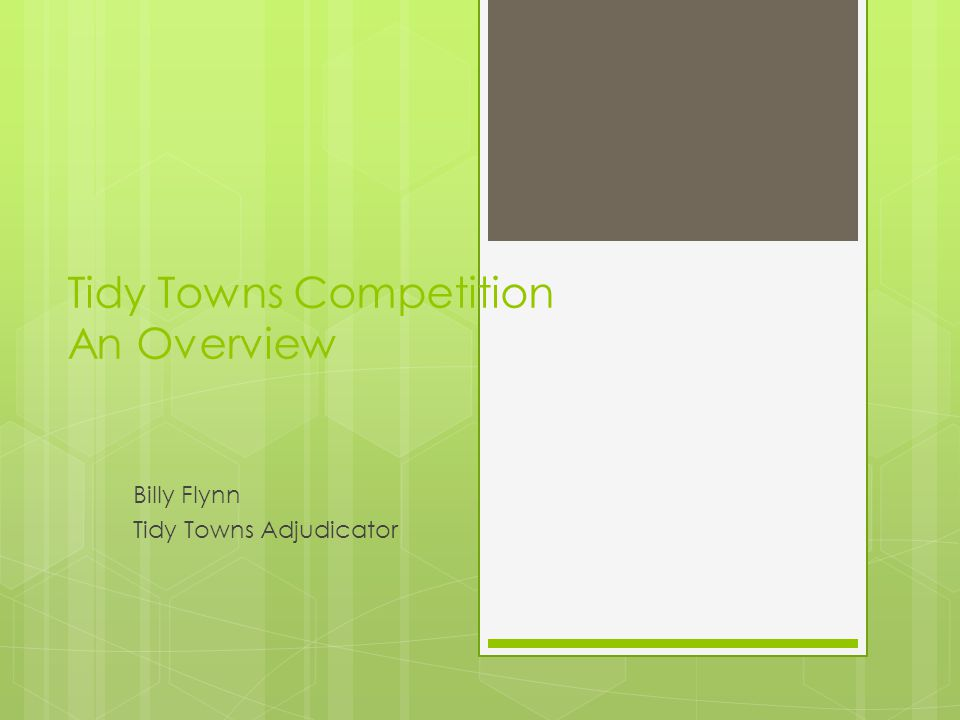Tidy Towns Competition An Overview Billy Flynn Tidy Towns Adjudicator
