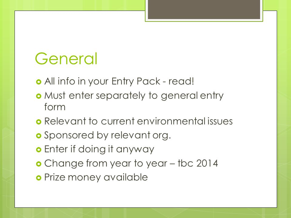 General  All info in your Entry Pack - read.
