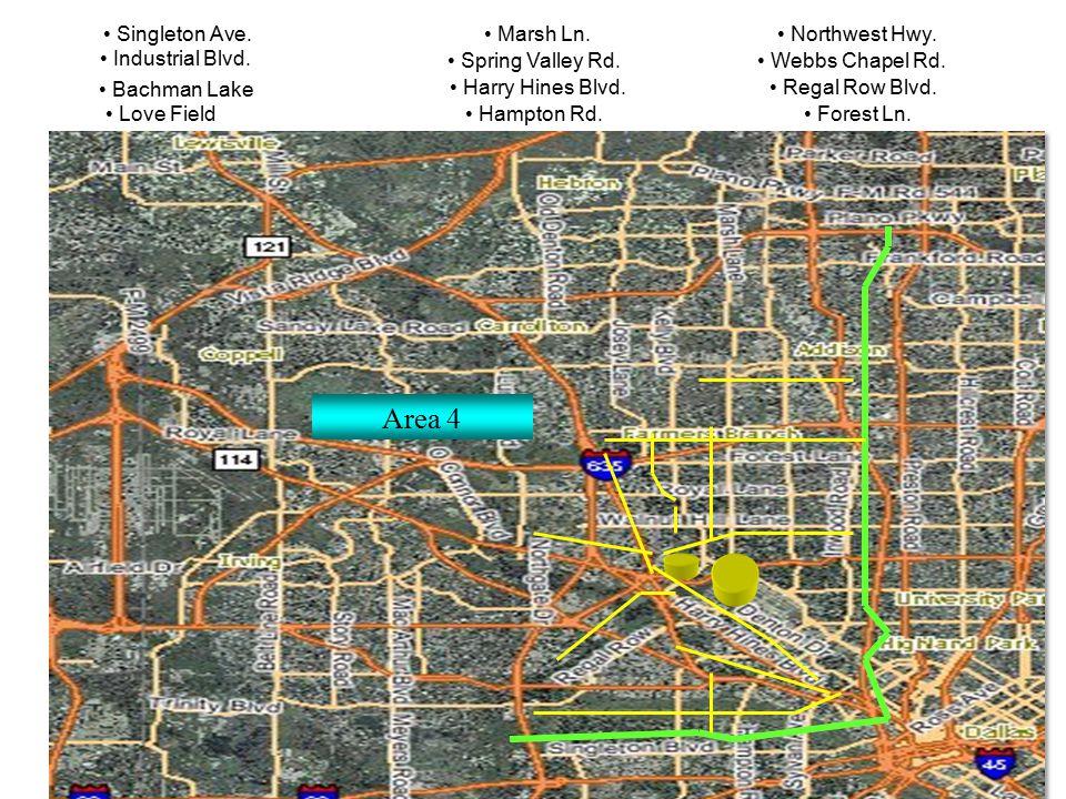 Area 4 Singleton Ave. Industrial Blvd. Bachman Lake Love Field Marsh Ln. Spring Valley Rd. Harry Hines Blvd. Hampton Rd. Northwest Hwy. Webbs Chapel R