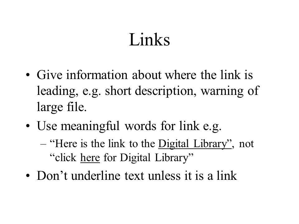 Links Give information about where the link is leading, e.g.