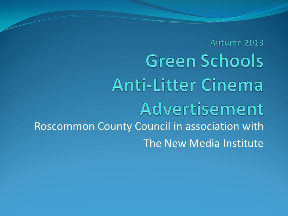 Anti-Litter Cinema Advert – 2013 Participating Schools Roscommon Community College St.