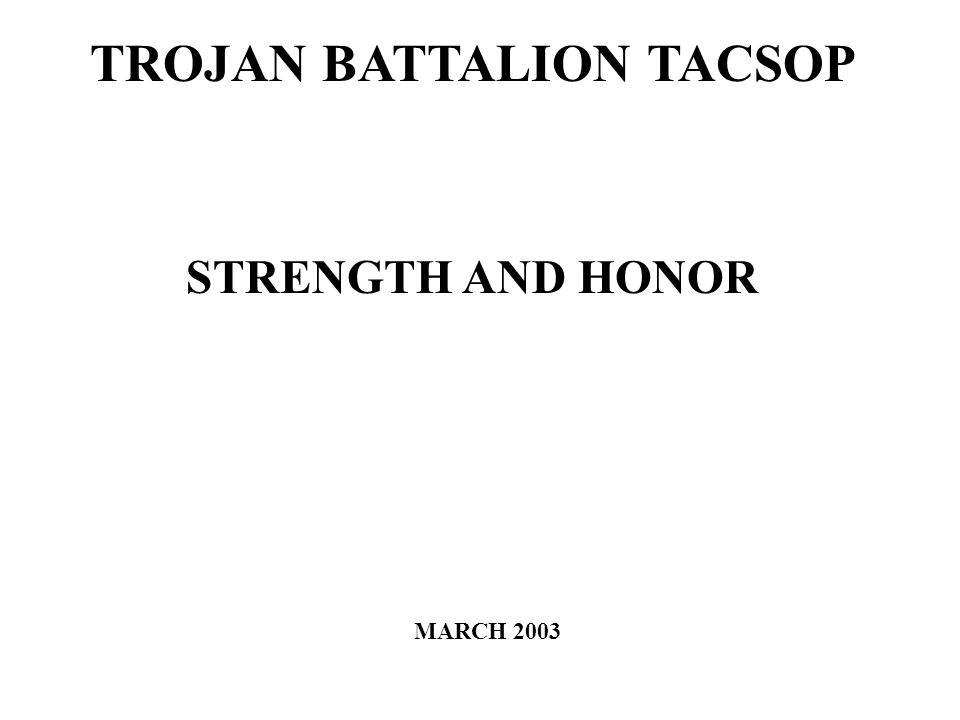 TROJAN BATTALION TACSOP STRENGTH AND HONOR MARCH 2003
