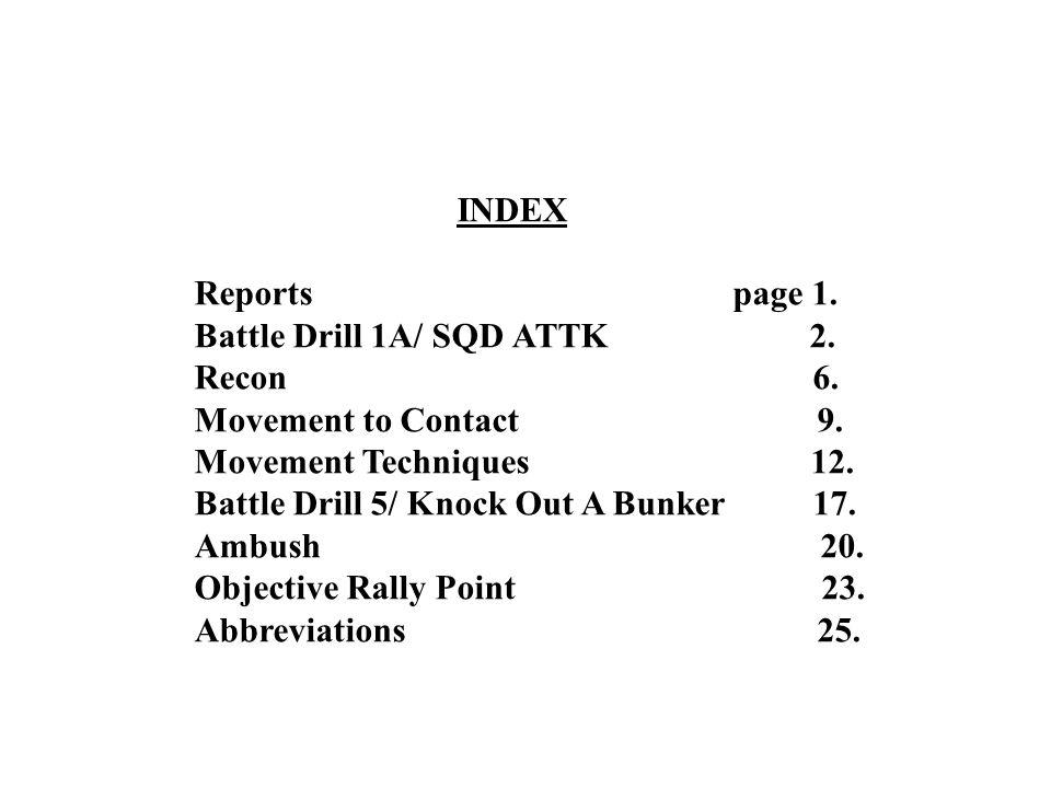 INDEX Reports page 1.Battle Drill 1A/ SQD ATTK 2.