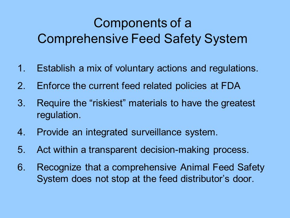 Components of a Comprehensive Feed Safety System 1.Establish a mix of voluntary actions and regulations.