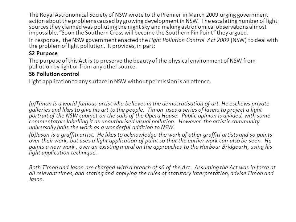 The Royal Astronomical Society of NSW wrote to the Premier in March 2009 urging government action about the problems caused by growing development in NSW.