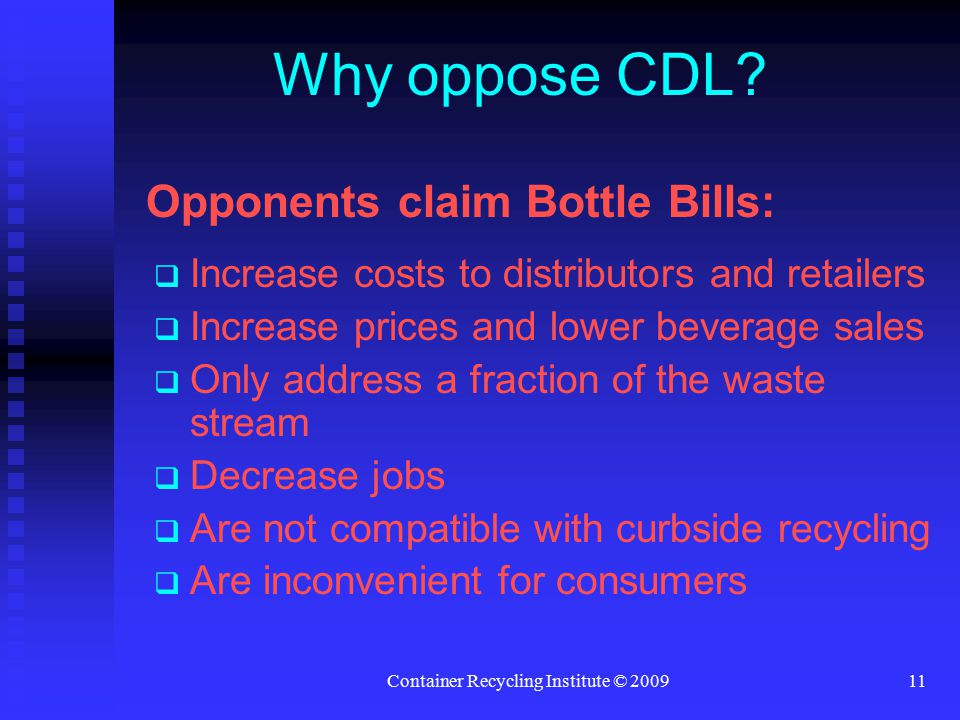 Container Recycling Institute © 200911 Why oppose CDL.