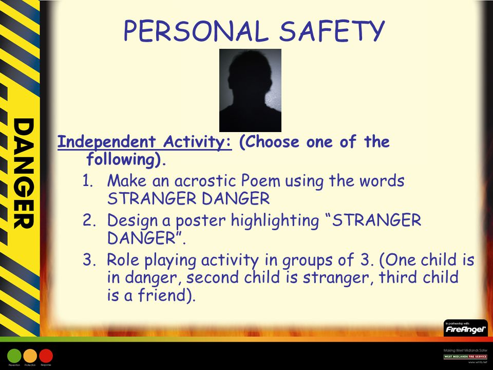 PERSONAL SAFETY Independent Activity: (Choose one of the following).
