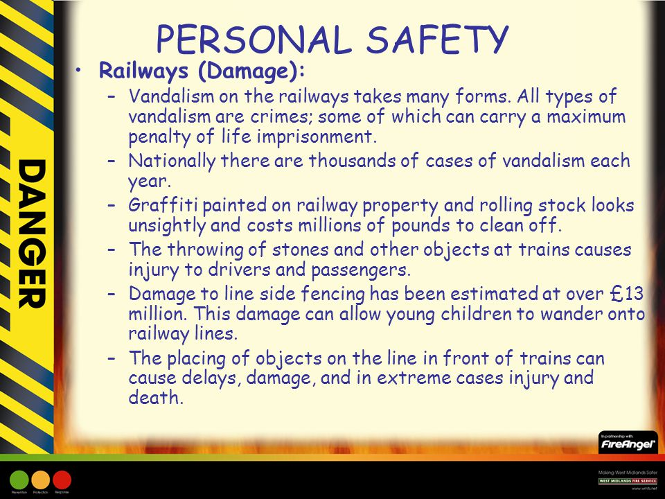 PERSONAL SAFETY Railways (Damage): –Vandalism on the railways takes many forms.