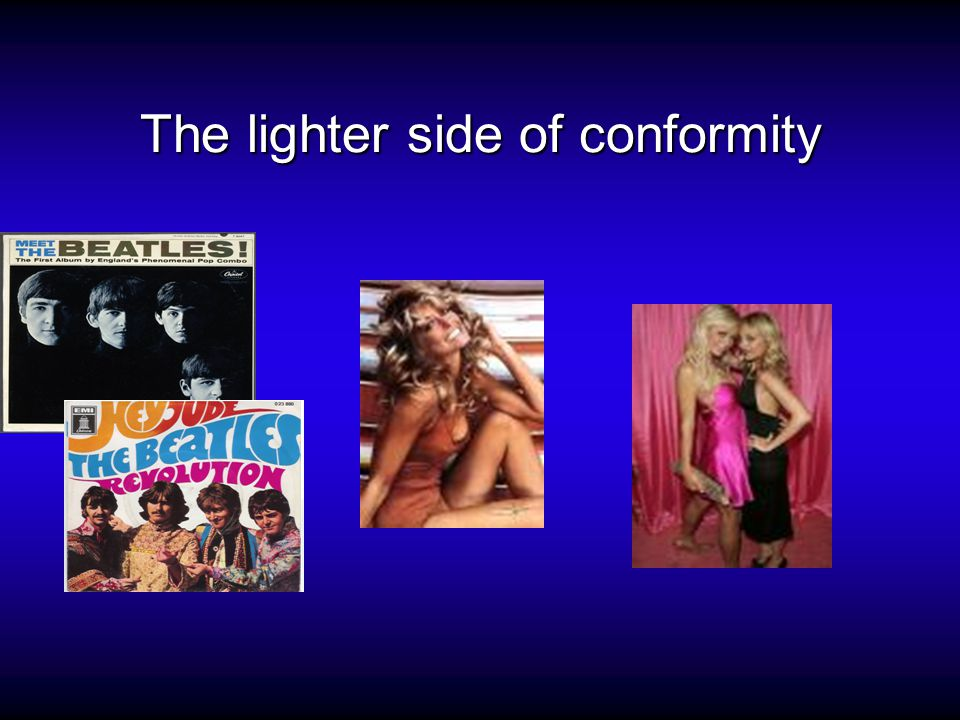 The lighter side of conformity