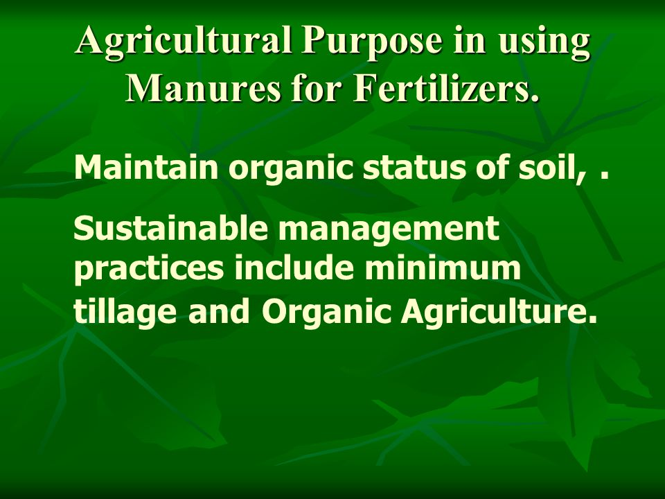 Agricultural Purpose in using Manures for Fertilizers.