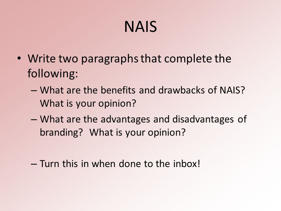 NAIS Write two paragraphs that complete the following: – What are the benefits and drawbacks of NAIS.