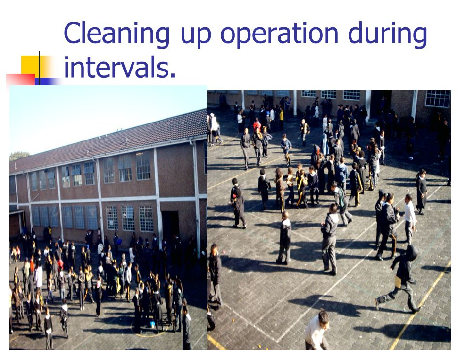 Cleaning up operation during intervals.