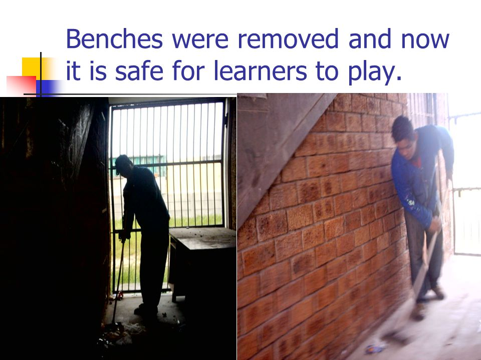 Benches were removed and now it is safe for learners to play.