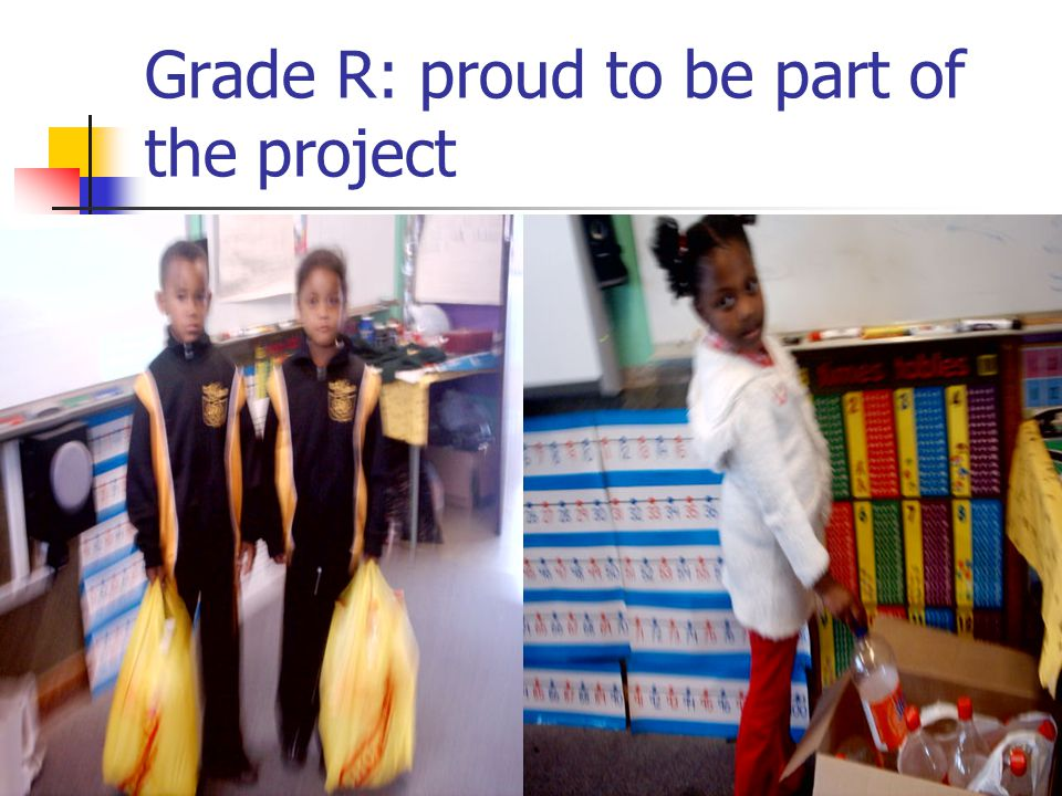 Grade R: proud to be part of the project