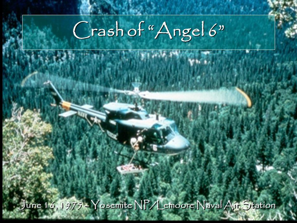 Crash of Angel 6 June 16, 1975 – Yosemite NP/Lemoore Naval Air Station