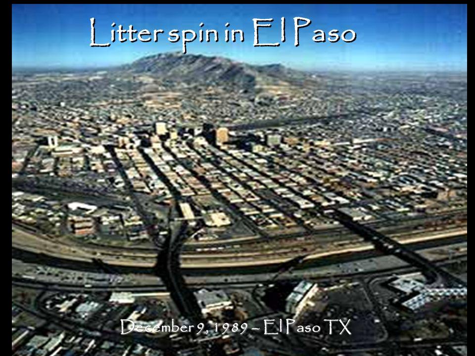 Litter spin in El Paso December 9, 1989 – El Paso TX