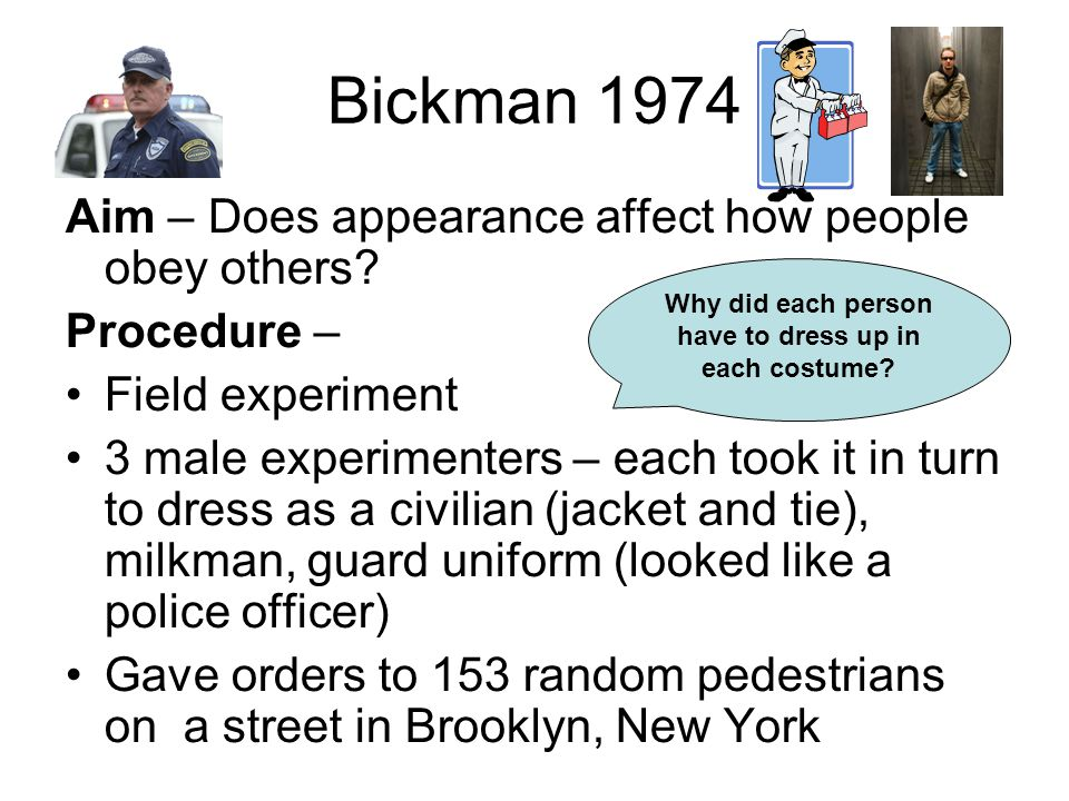 Bickman 1974 Aim – Does appearance affect how people obey others.