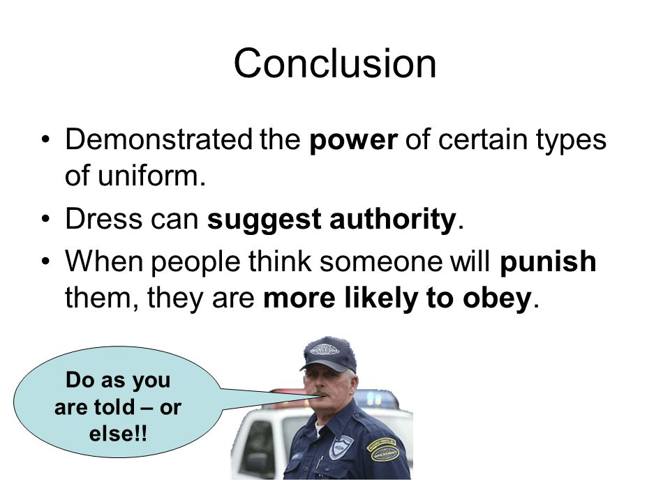 Conclusion Demonstrated the power of certain types of uniform.
