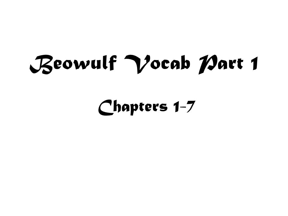 Beowulf Vocab Part 1 Chapters 1-7