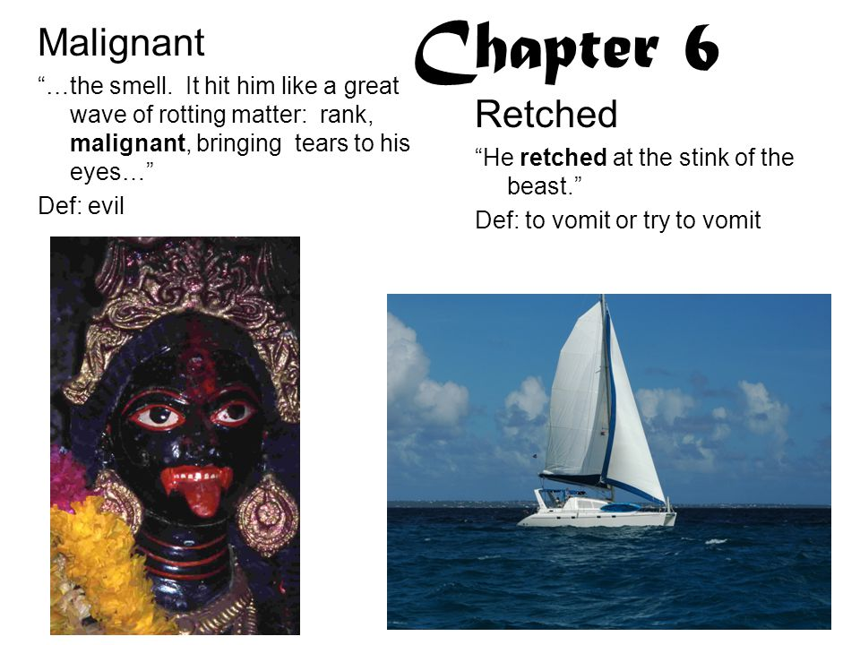 Chapter 6 Malignant …the smell.