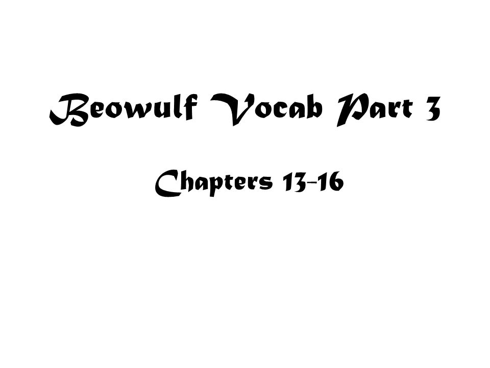 Beowulf Vocab Part 3 Chapters 13-16