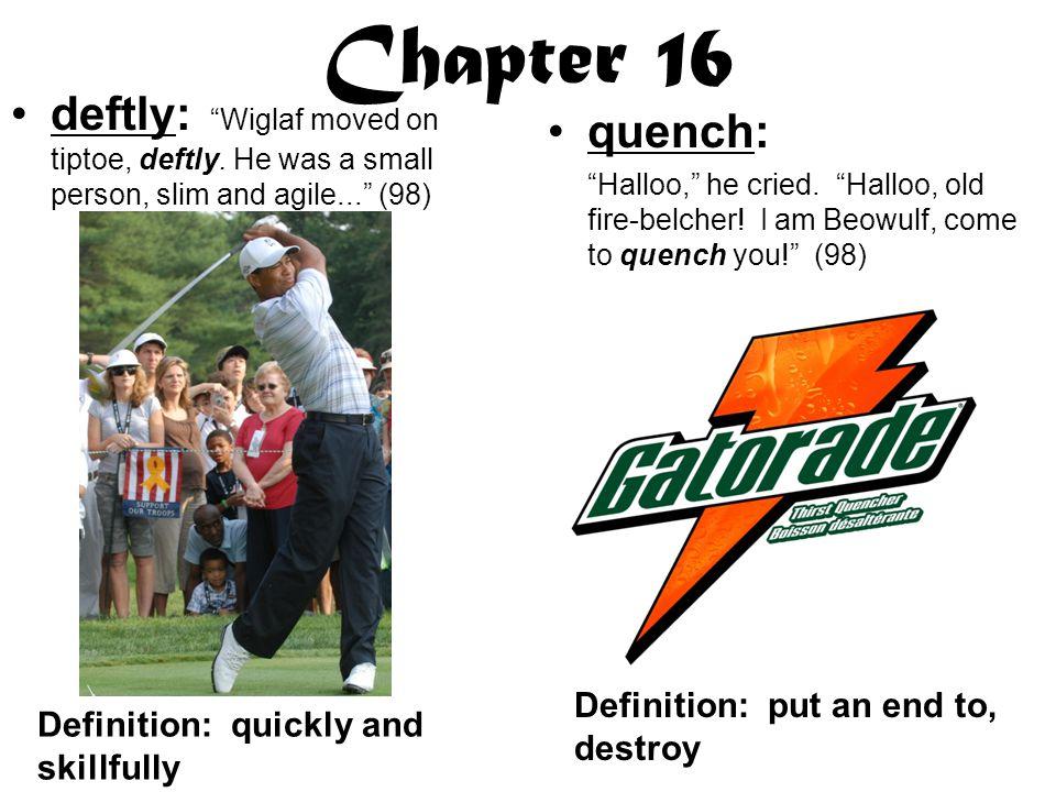 Chapter 16 deftly: Wiglaf moved on tiptoe, deftly.
