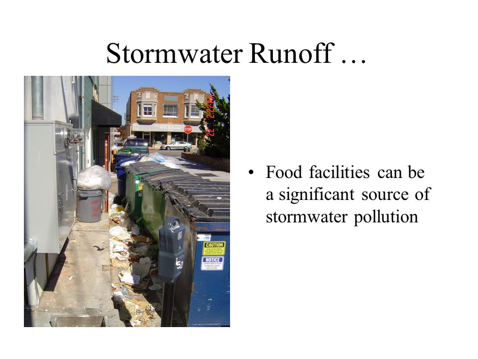 Stormwater Runoff … Food facilities can be a significant source of stormwater pollution
