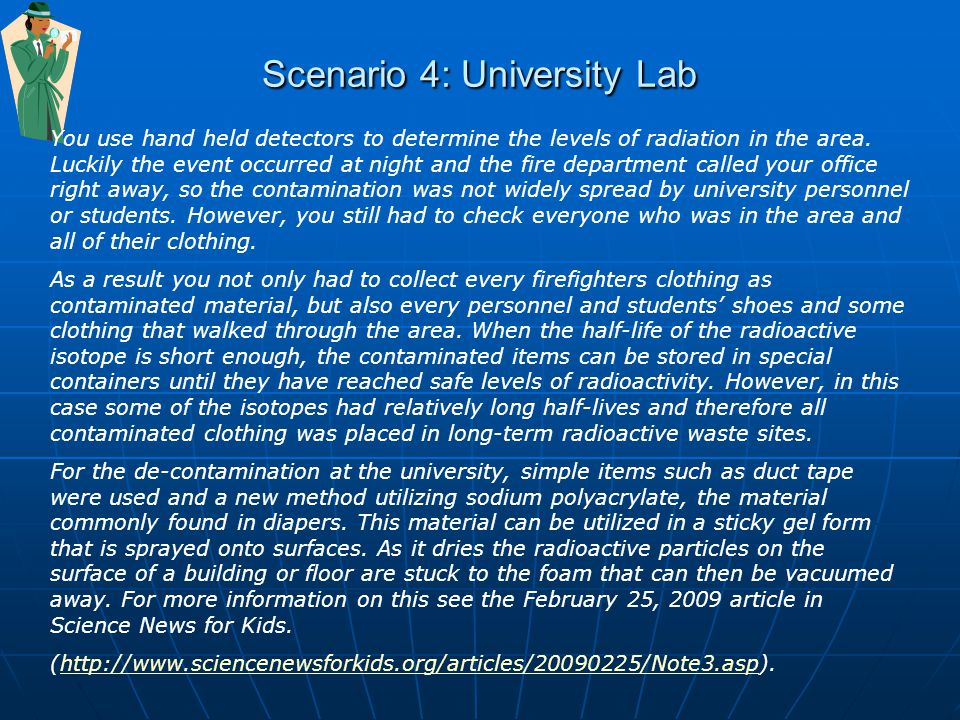 Scenario 4: University Lab You use hand held detectors to determine the levels of radiation in the area.
