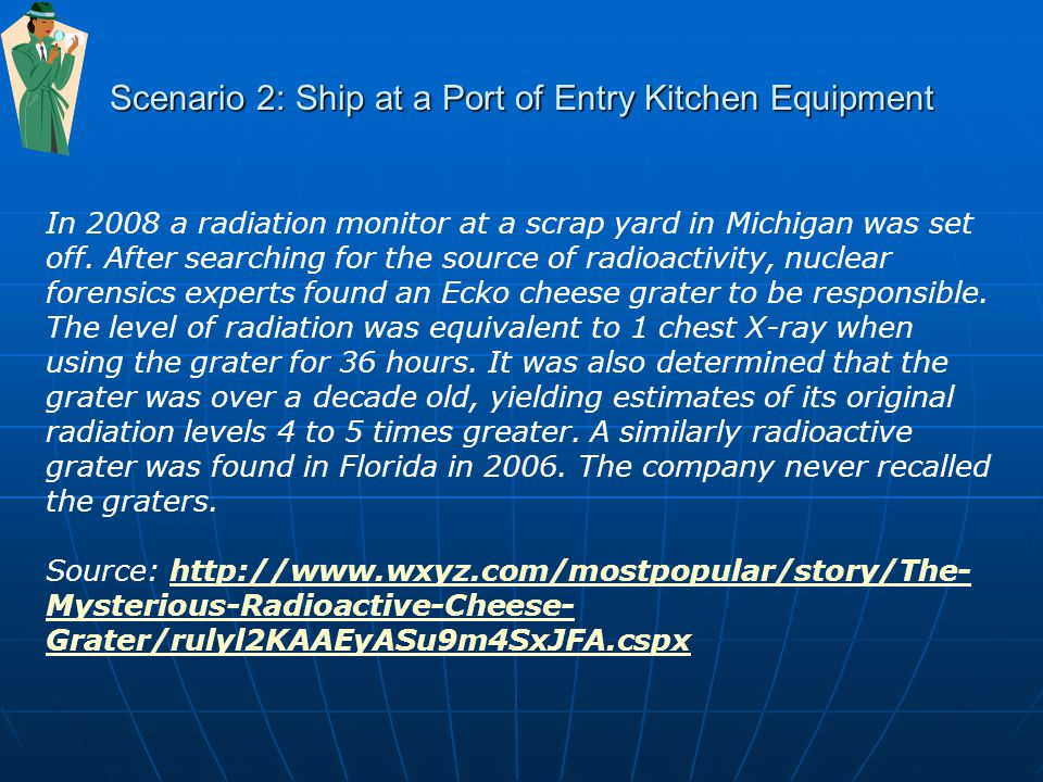 In 2008 a radiation monitor at a scrap yard in Michigan was set off.