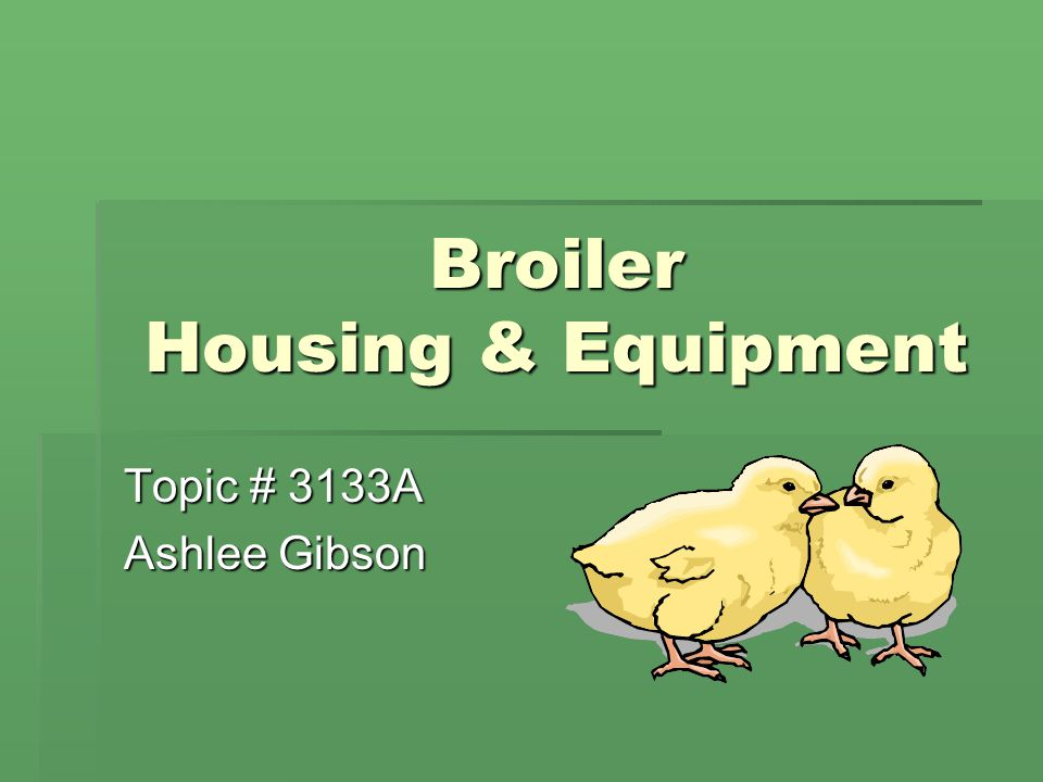 Broiler Housing & Equipment Topic # 3133A Ashlee Gibson