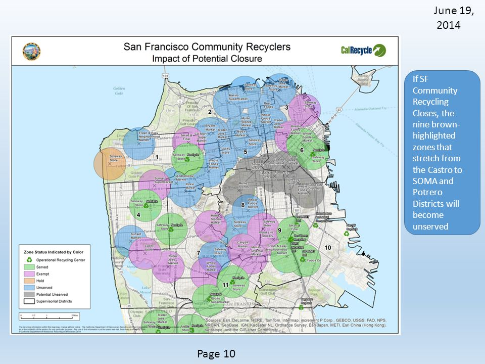 June 19, 2014 Page 10 If SF Community Recycling Closes, the nine brown- highlighted zones that stretch from the Castro to SOMA and Potrero Districts will become unserved