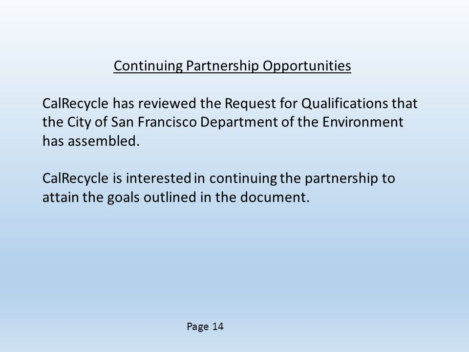 Continuing Partnership Opportunities CalRecycle has reviewed the Request for Qualifications that the City of San Francisco Department of the Environment has assembled.