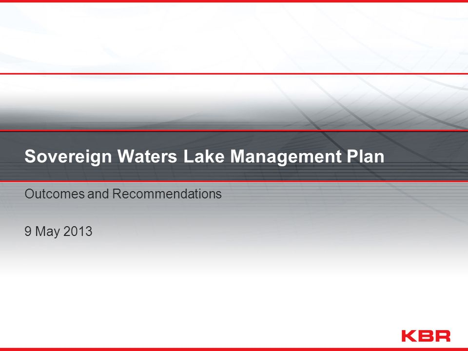 Sovereign Waters Lake Management Plan Outcomes and Recommendations 9 May 2013