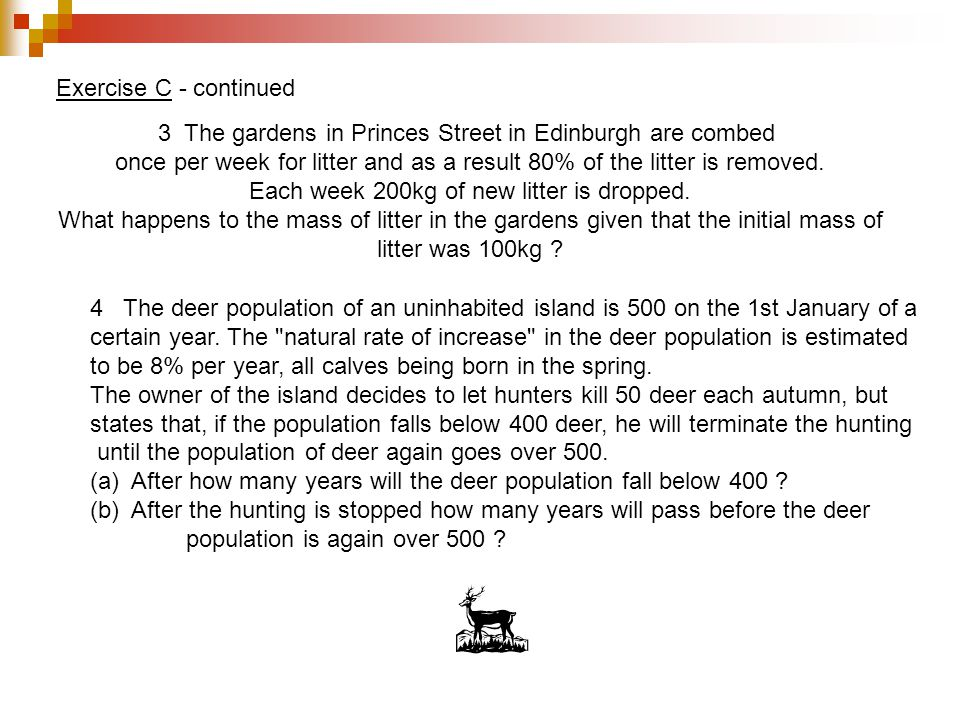 3 The gardens in Princes Street in Edinburgh are combed once per week for litter and as a result 80% of the litter is removed.