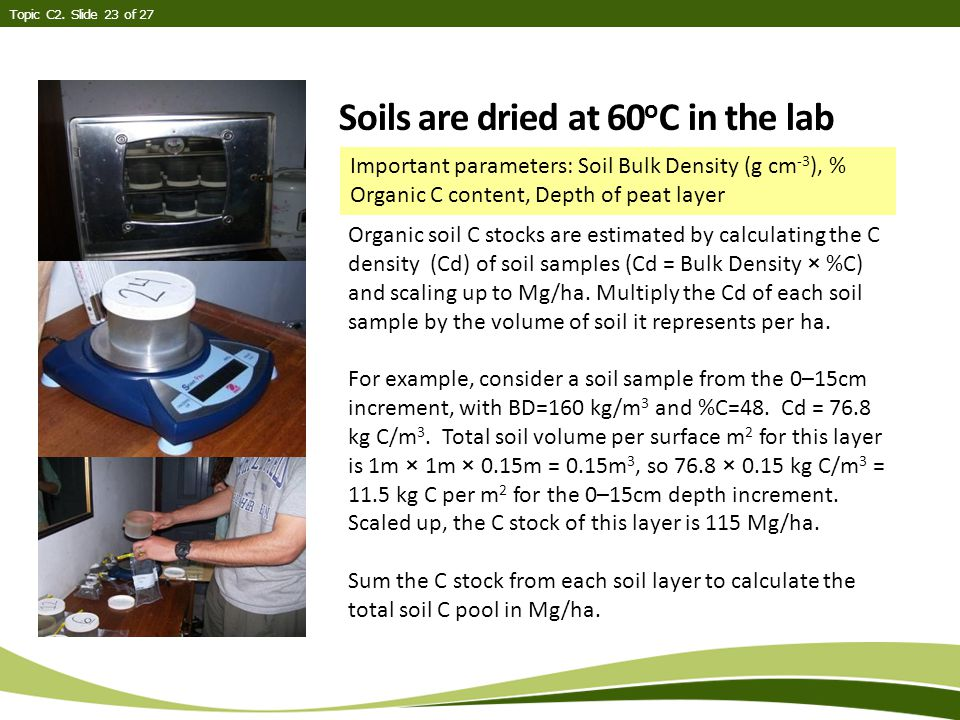 Soils are dried at 60 o C in the lab Topic C2.