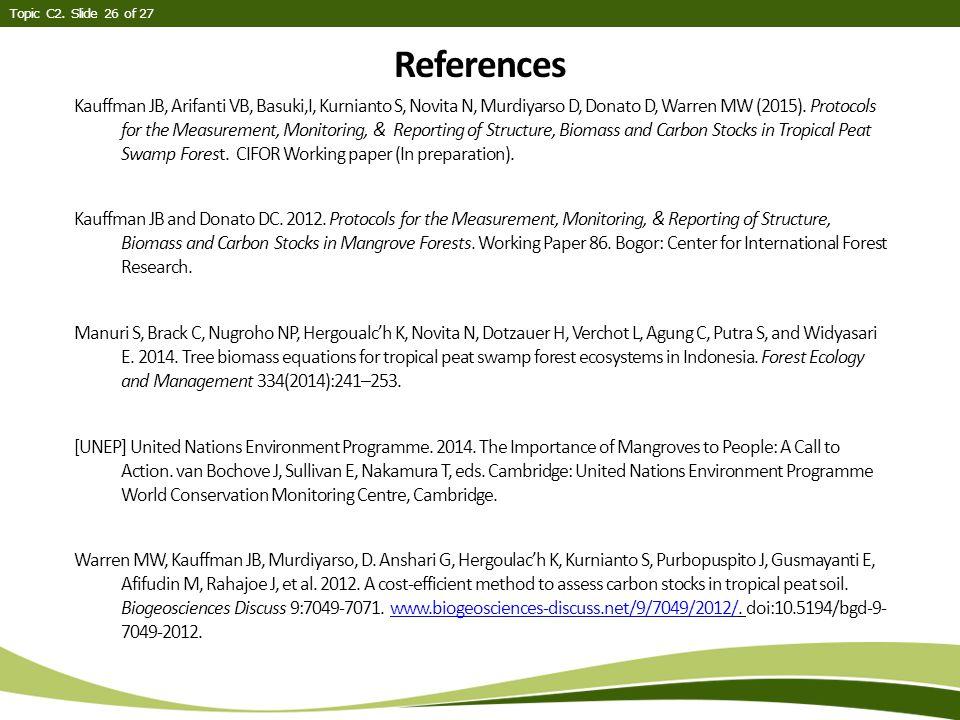 Kauffman JB, Arifanti VB, Basuki,I, Kurnianto S, Novita N, Murdiyarso D, Donato D, Warren MW (2015).