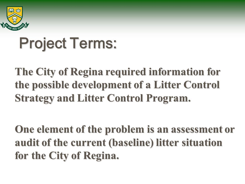 Project Terms: The City of Regina required information for the possible development of a Litter Control Strategy and Litter Control Program.