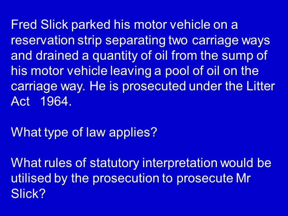 Fred Slick parked his motor vehicle on a reservation strip separating two carriage ways and drained a quantity of oil from the sump of his motor vehicle leaving a pool of oil on the carriage way.