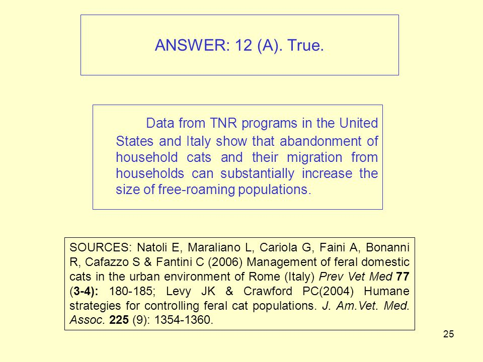 25 ANSWER: 12 (A). True.