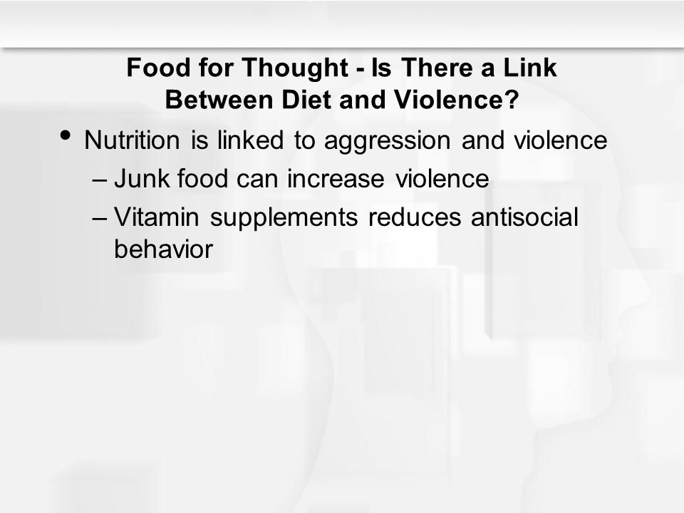 Food for Thought - Is There a Link Between Diet and Violence.