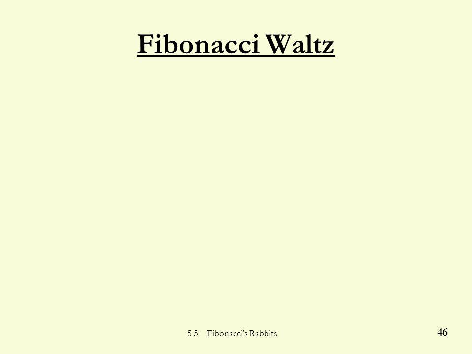 5.5 Fibonacci s Rabbits 45 Fibonacci Rap