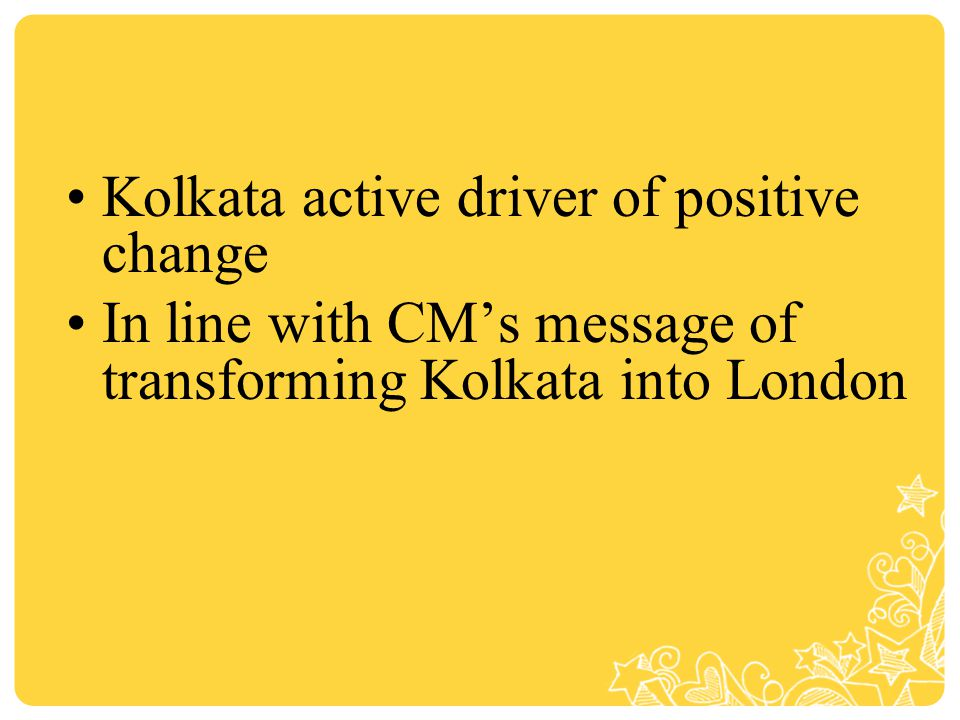 Kolkata active driver of positive change In line with CM's message of transforming Kolkata into London