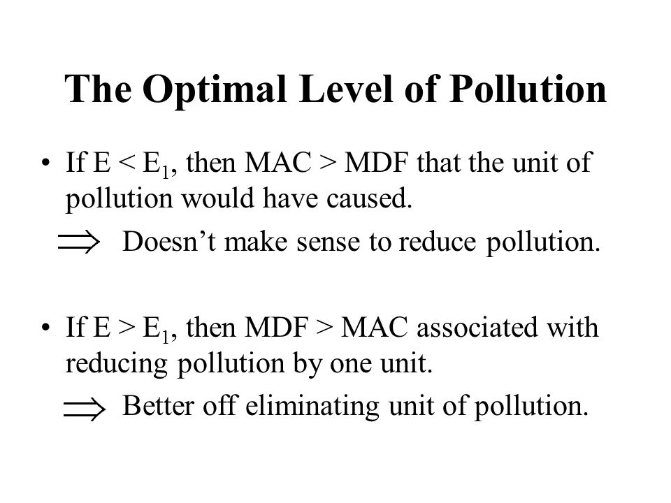 Since polluter 2 has higher MAC, polluter 2 should be allowed to emit more, and polluter 1 will be required to pollute less.
