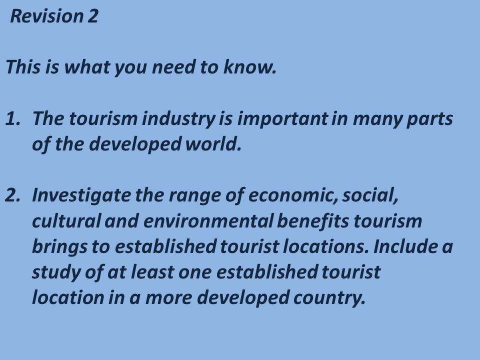 3.Tourism can create challenges for people and communities.