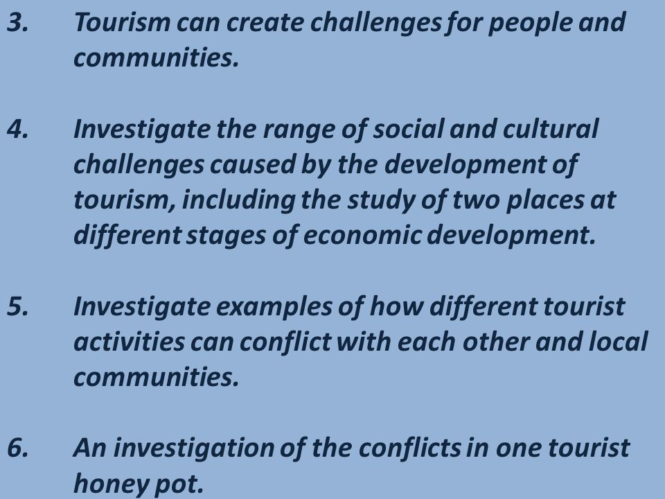 Impacts of tourism on people who live there.