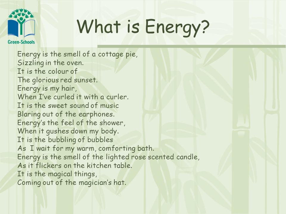 What is Energy. Energy is the smell of a cottage pie, Sizzling in the oven.