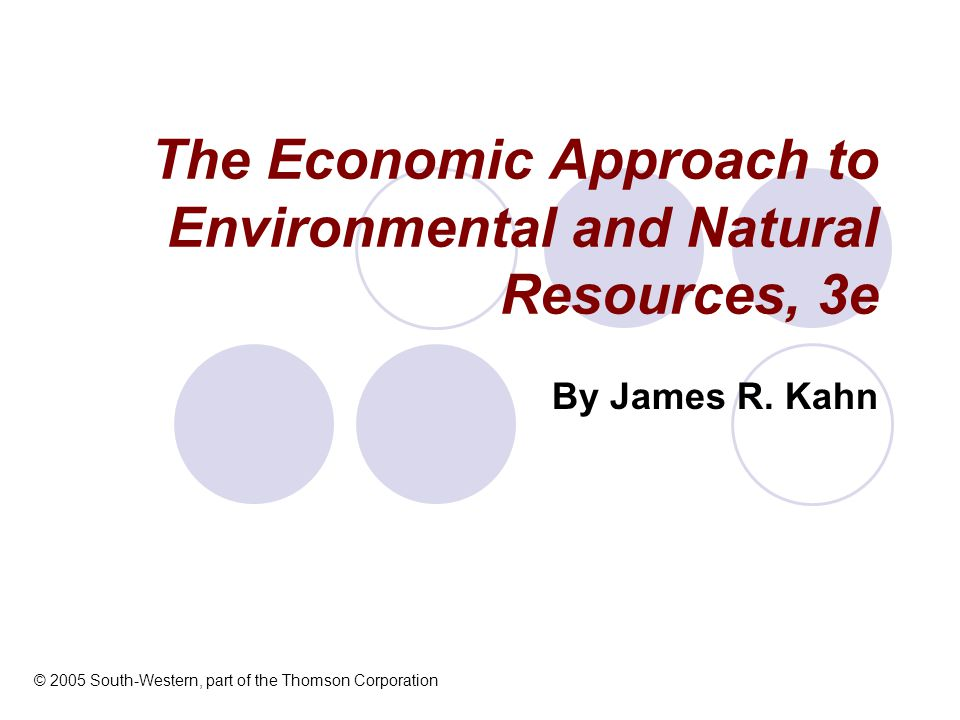The Economic Approach to Environmental and Natural Resources, 3e By James R.